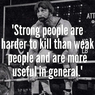 Strong people are harder to kill than weak people