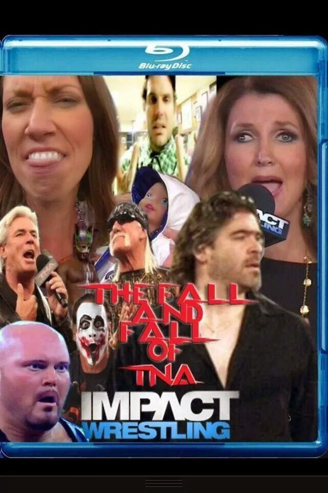 The Fall and Fall of TNA iMPACT Wrestling