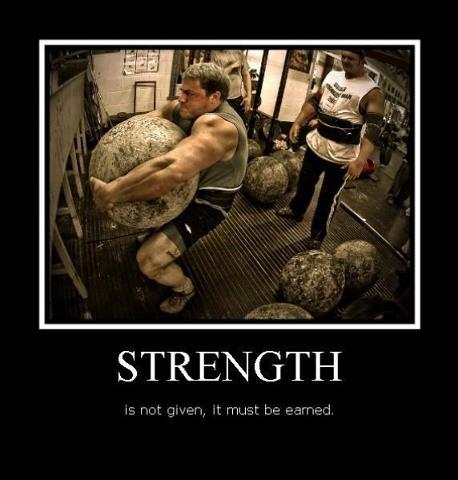 STRENGTH is not given, it must be earned
